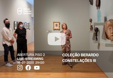 Live-Streaming: Abertura do Piso 2 - Coleção Berardo e Constelações III